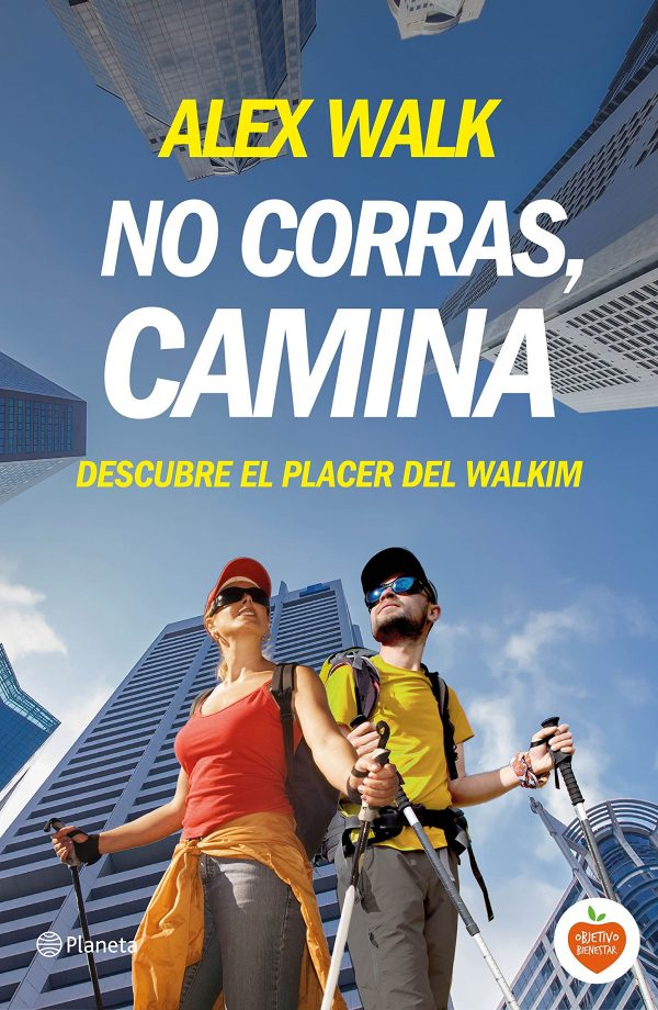 Libro No corras camina - Alex Walk